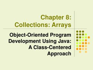 Chapter 8:  Collections: Arrays