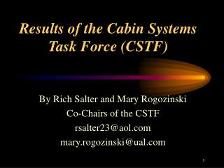 Results of the Cabin Systems Task Force (CSTF)