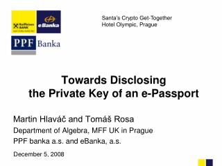 Towards Disclosing the Private Key of an e-Passport