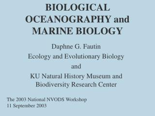 BIOLOGICAL OCEANOGRAPHY and  MARINE BIOLOGY