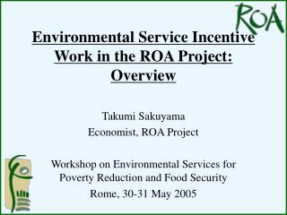 Environmental Service  Incentive Work in the ROA Project: Overview