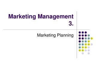 Marketing Management 3.
