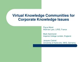 Virtual Knowledge Communities for Corporate Knowledge Issues