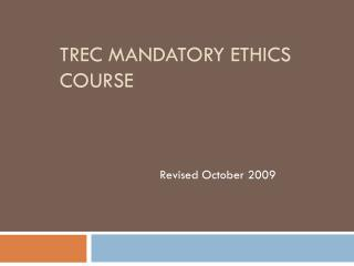 TREC Mandatory Ethics Course