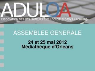 24 et 25 mai 2012 Médiathèque d'Orléans