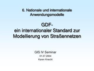 GIS IV Seminar 01.07.2004 Karen Knecht