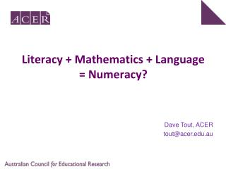 Literacy + Mathematics + Language = Numeracy?