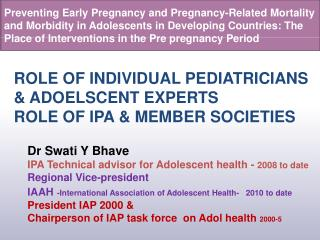 ROLE OF INDIVIDUAL PEDIATRICIANS & ADOELSCENT EXPERTS   ROLE OF IPA & MEMBER SOCIETIES