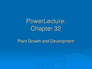 PowerLecture: Chapter 32