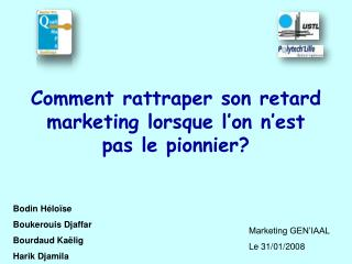 Comment rattraper son retard marketing lorsque l'on n'est pas le pionnier?