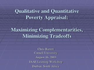 Qualitative and Quantitative Poverty Appraisal: Maximizing Complementarities, Minimizing Tradeoffs
