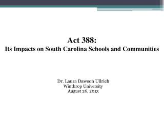 Act 388:   Its Impacts on South Carolina Schools and Communities