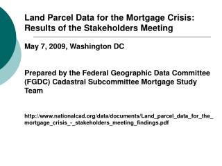 Land Parcel Data for the Mortgage Crisis: Results of the Stakeholders Meeting