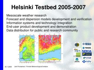 Helsinki Testbed 2005-2007