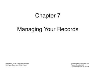 Chapter 7 Managing Your Records