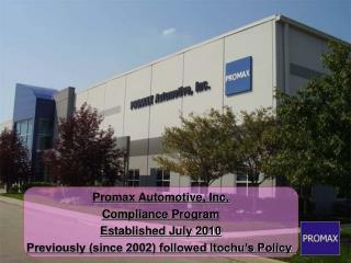 Promax Automotive, Inc. Compliance Program Established July 2010