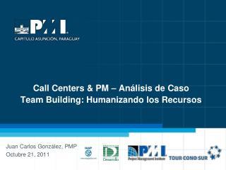 Call Centers & PM – Análisis de Caso Team Building: Humanizando los Recursos