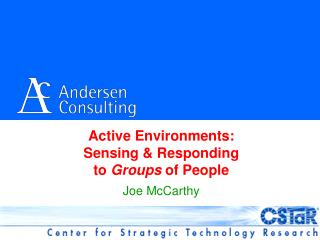 Active Environments: Sensing & Responding to  Groups  of People