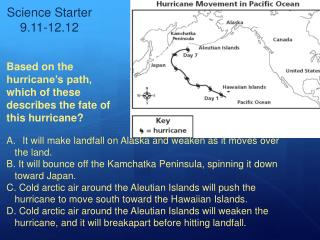 Based on the hurricane's path, which of these describes the fate of this hurricane ?