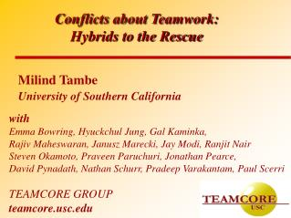 Conflicts about Teamwork:  Hybrids to the Rescue