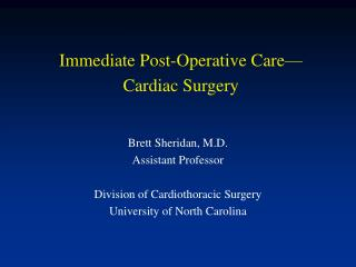 Immediate Post-Operative Care�Cardiac Surgery