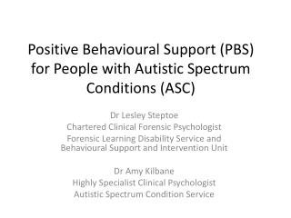 Positive Behavioural Support (PBS) for People with Autistic Spectrum Conditions (ASC)