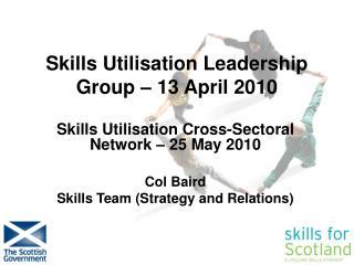 Skills Utilisation Leadership Group – 13 April 2010