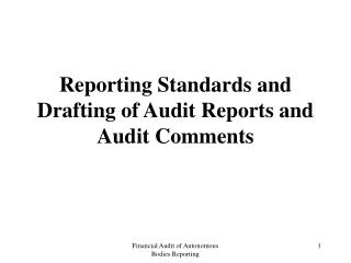 Reporting Standards and Drafting of Audit Reports and Audit Comments
