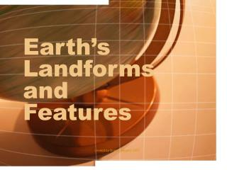 Earth's Landforms and Features