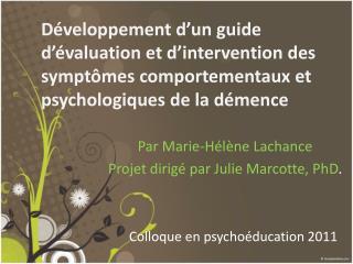 Par Marie-Hélène Lachance  Projet dirigé par Julie Marcotte, PhD .