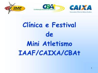 Clínica e Festival de Mini Atletismo  IAAF/CAIXA/CBAt