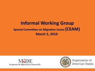 Informal Working Group Special Committee on Migration Issues  (CEAM) March 5, 2010