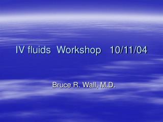 IV fluids  Workshop   10