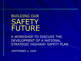 A WORKSHOP TO DISCUSS THE DEVELOPMENT OF A NATIONAL STRATEGIC HIGHWAY SAFETY PLAN