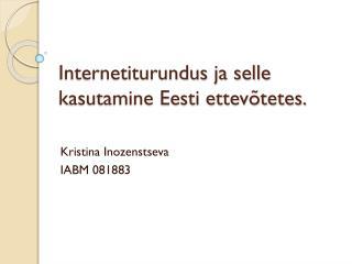 Internetiturundus ja selle kasutamine Eesti ettevõtetes.