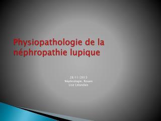 Physiopathologie de la néphropathie lupique