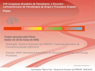 Projeto aprovado pelo Fórum Gestor em 28 de março de 2009 .
