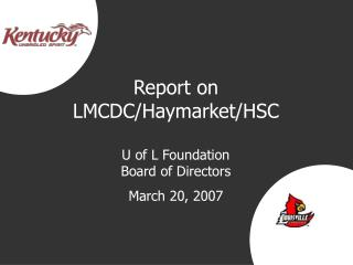 Report on LMCDC/Haymarket/HSC