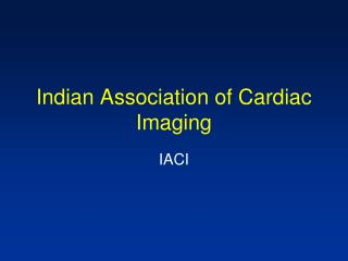 Indian Association of Cardiac Imaging