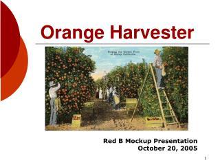 Orange Harvester