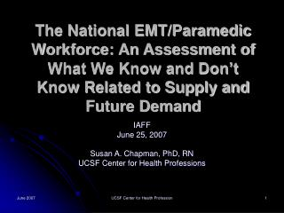 IAFF June 25, 2007 Susan A. Chapman, PhD, RN UCSF Center for Health Professions