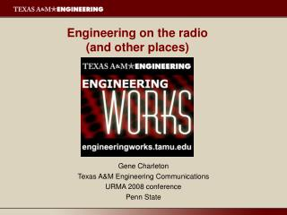 Engineering on the radio (and other places)