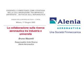 Bruno Mazzetti Responsabile Unità Ricerca  Alenia Aeronautica