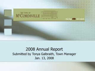 2008 Annual Report Submitted by Tonya Galbraith, Town Manager Jan. 13, 2008
