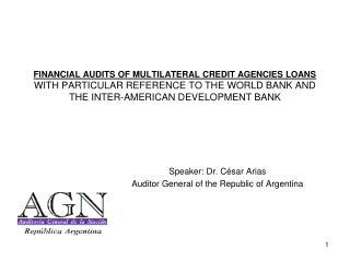 Speaker: Dr. César Arias Auditor General of the Republic of Argentina