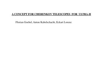 A CONCEPT FOR CHERENKOV TELESCOPES  FOR  ULTRA-II
