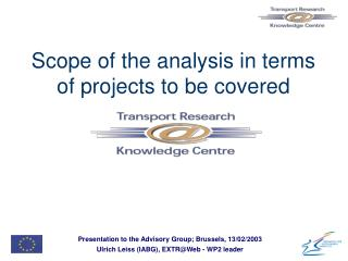 Scope of the analysis in terms of projects to be covered