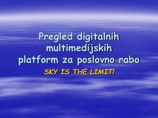 Pregled digitalnih multimedijskih platform za poslovno rabo