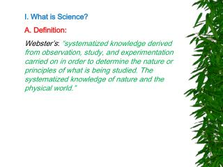 I. What is Science? A. Definition: