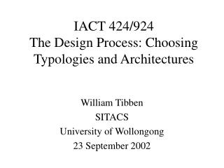 IACT 424/924 The Design Process: Choosing Typologies and Architectures